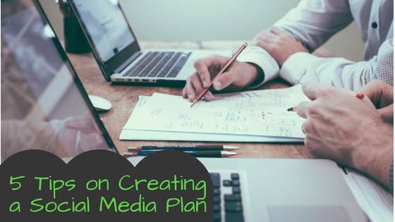 5 Tips on Creating a Social Media Plan