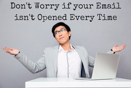 Dont_Worry_if_your_Email_isnt_Opened_Every_Time.jpg