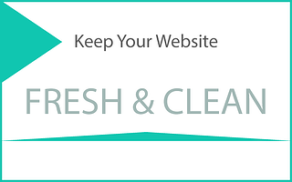 Keep Your Website Fresh and Clean