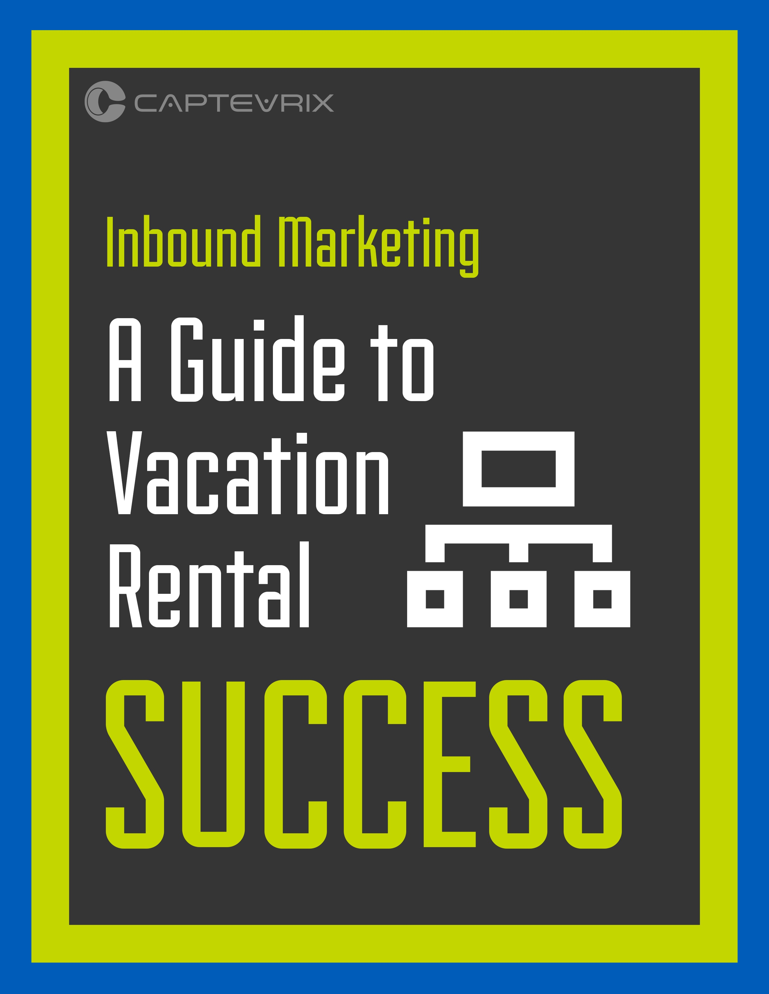 Inbound Marketing - A Guide to Vacation Rental Success