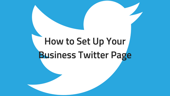 How to Set Up Your Business Twitter Page