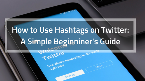 How to Use Hashtags on Twitter_ A simple Beginniner's Guide (2)