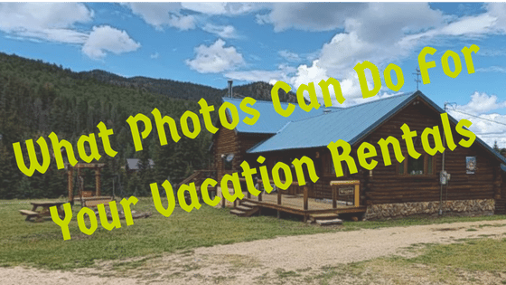 Photos For Vacation Rentals