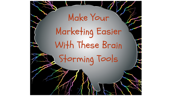 Make Your Marketing Easier With These Brain Storming Tools