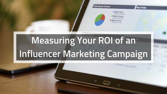 Measuring Your ROI of an Influencer Marketing Campaign