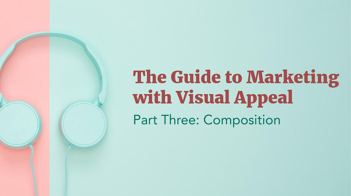 Marketing with Graphic Design: Composition
