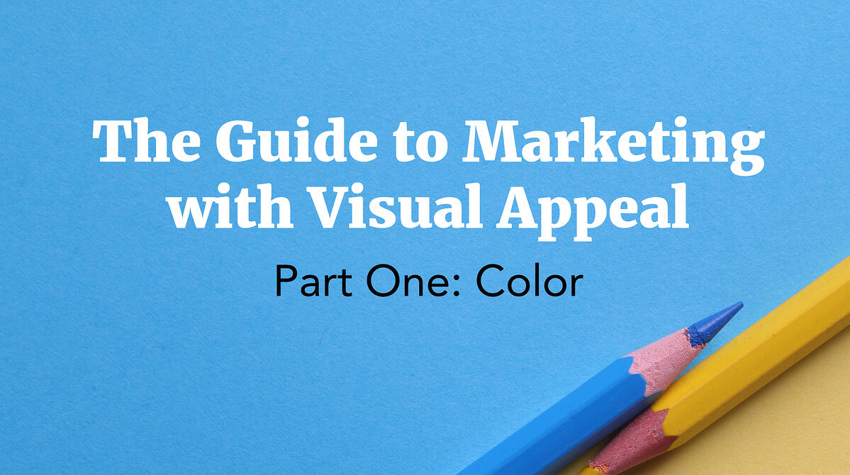 Guide to Marketing With Visual Appeal: Color