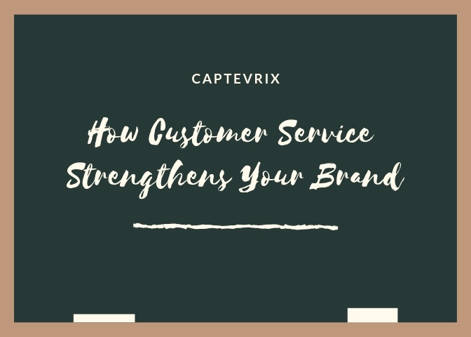 How customer service strengthens your brand