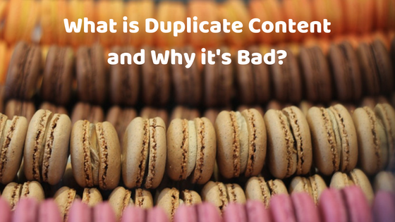 What is Duplicate Content and Why it's Bad?