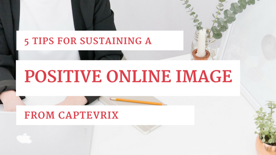 sustaining a positive online image