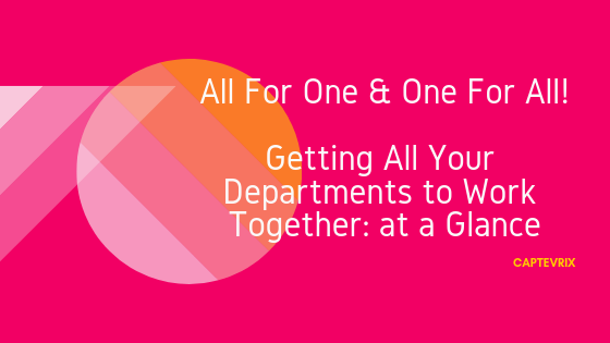All For One & One For All! Getting All Your Departments to Work Together at a Glance