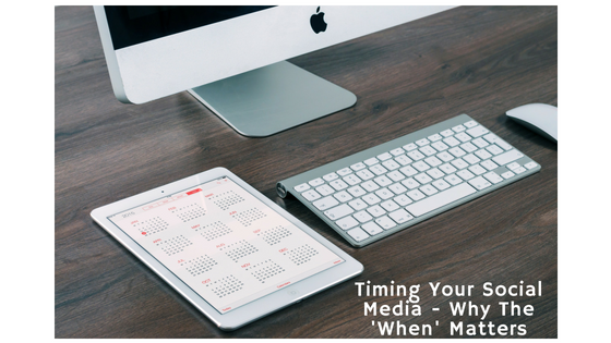 Timing Your Social Media - Why The 'When' Matters