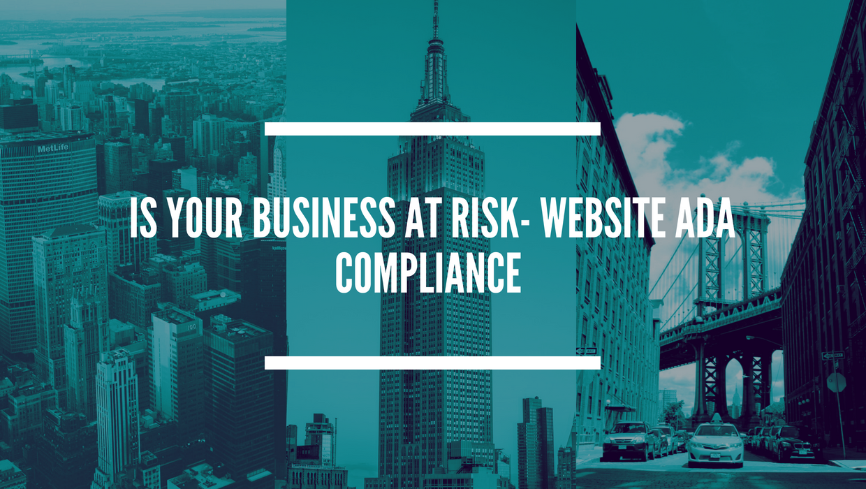 Is Your Business at Risk: Website ADA Compliance