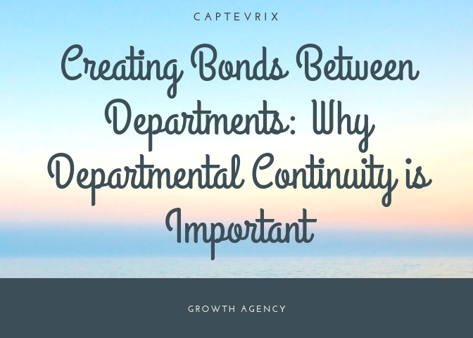 Creating Bonds Between Departments_ Why Departmental Continuity is Important