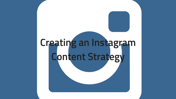 Creating an Instagram Content Strategy
