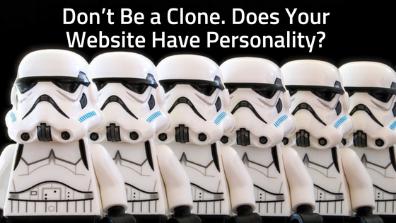 Don't Be a Clone. Does Your Website Have Personality?