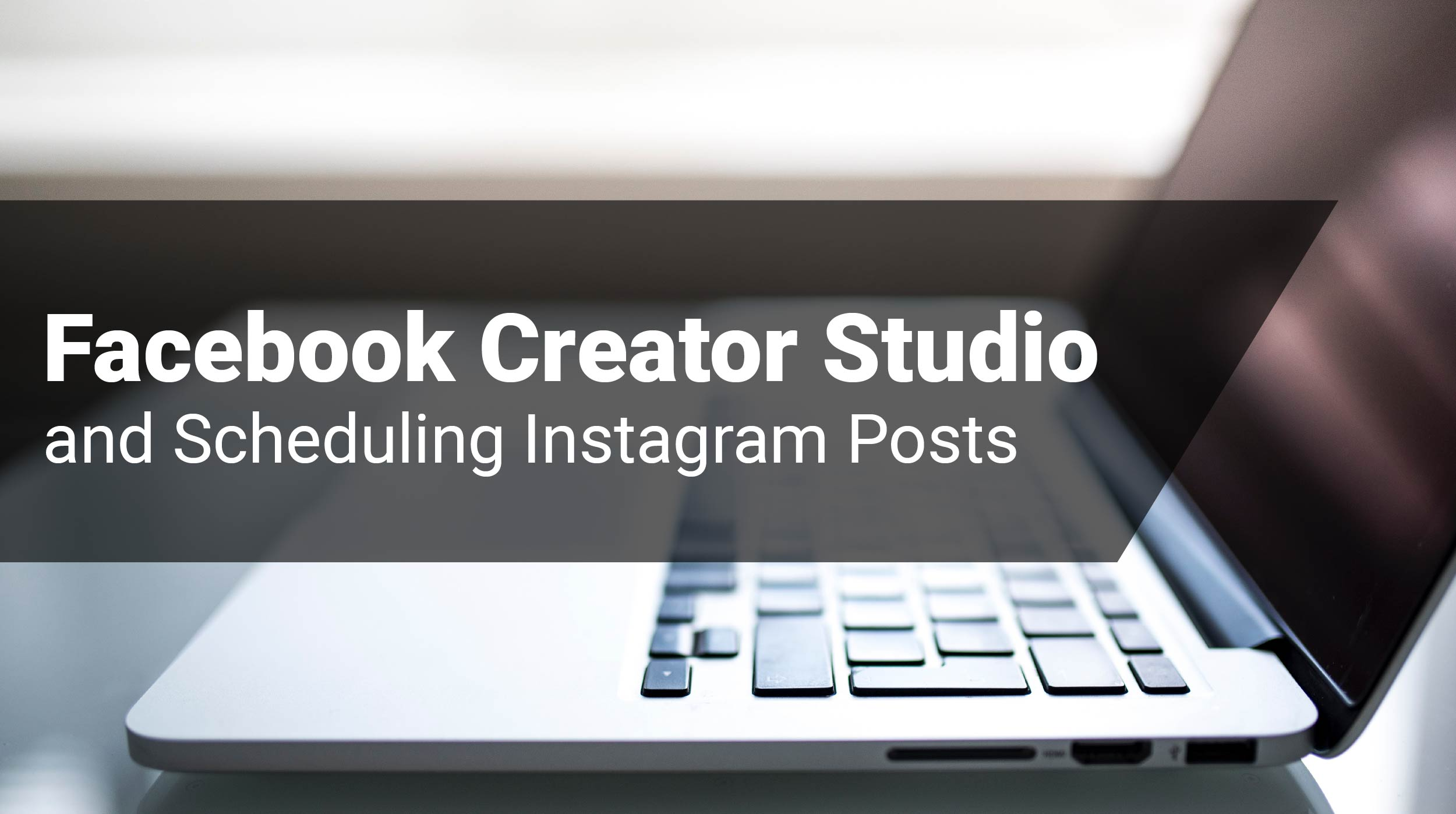 Facebook Creator Studio and Scheduling Instagram Posts