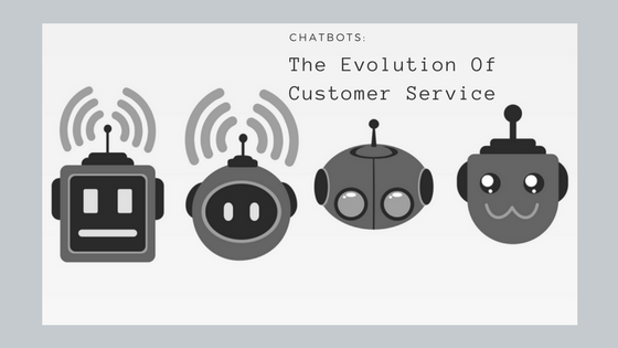 Chatbots & The Evolution Of Customer Service