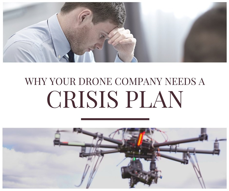 Why Your UAV Company Should Have a Crisis Plan