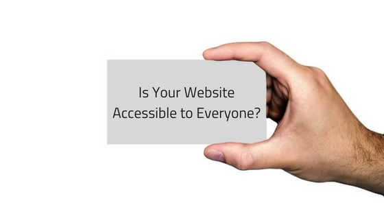 Is Your Website Accessible to Everyone?