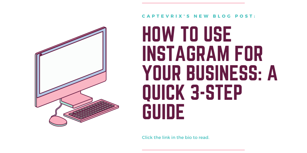how to use instagram for your business a quick 3 step guide