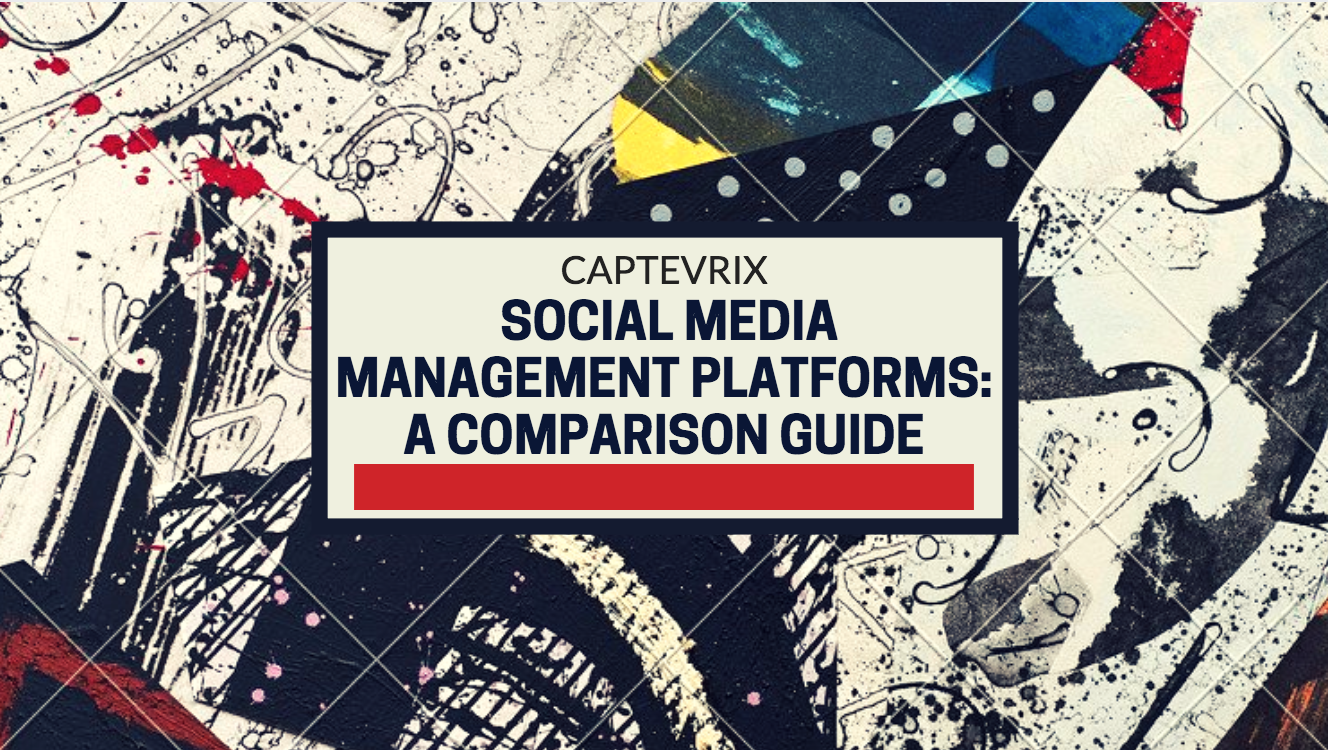 Social Media Management Platforms: A Comparison Guide