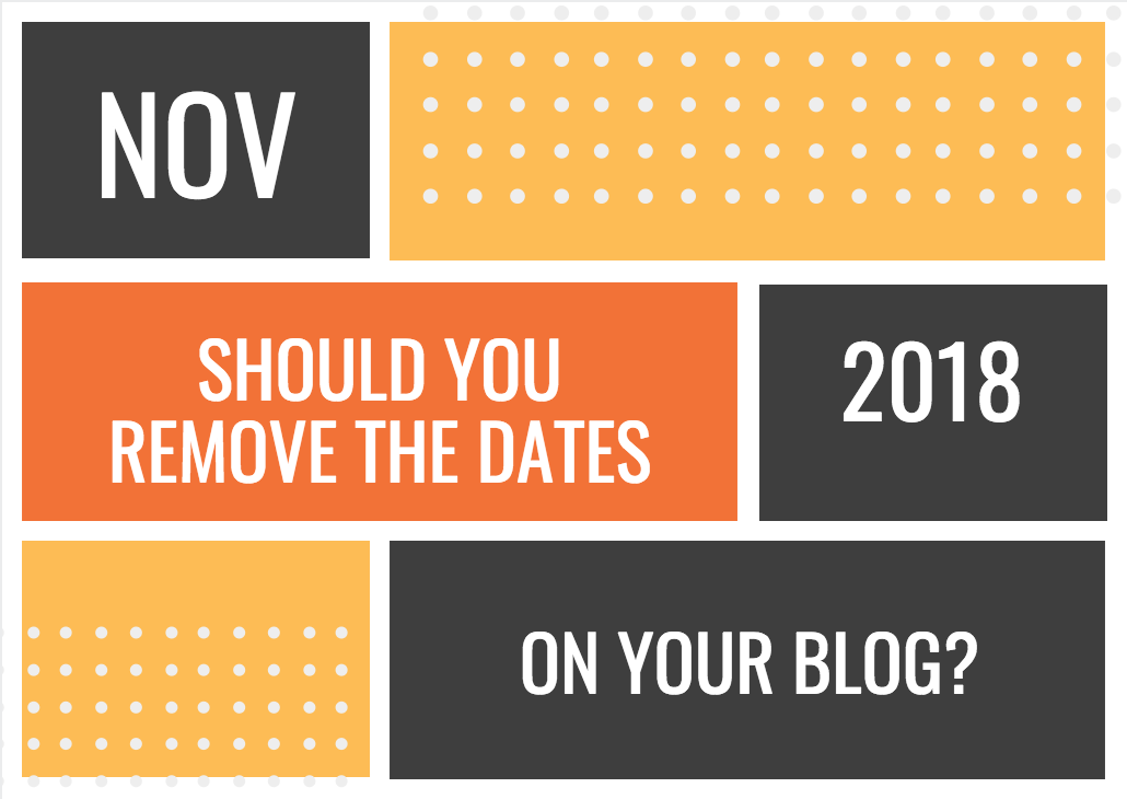 Should You Remove the Dates on Your Blog?