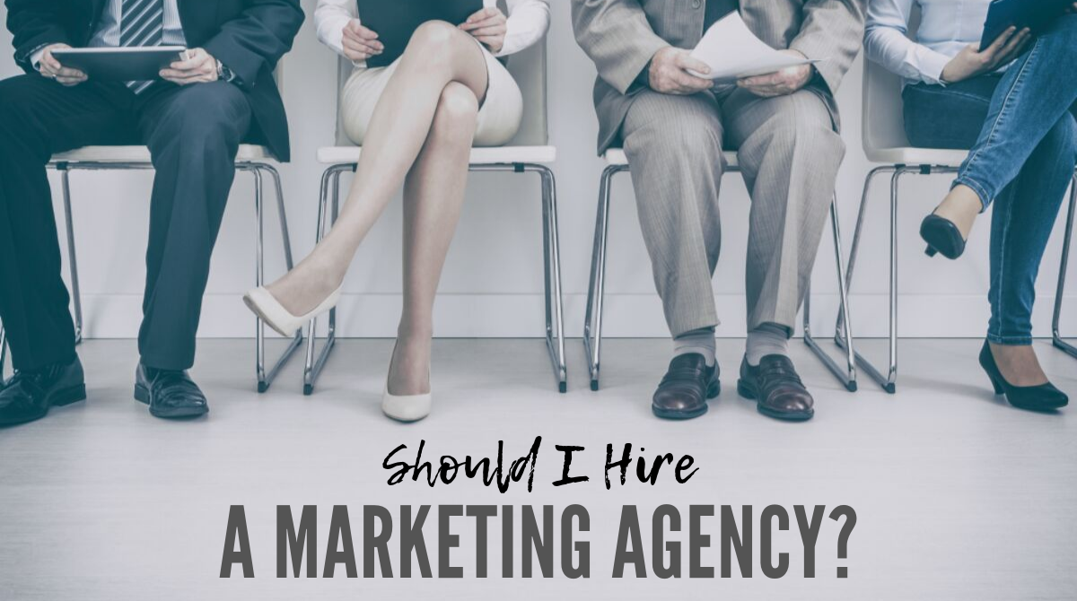Should I Hire a Marketing Agency?
