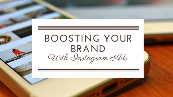 Boosting Your Brand With Instagram Ads