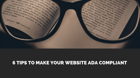 6 Tips to Make Your Website ADA Compliant