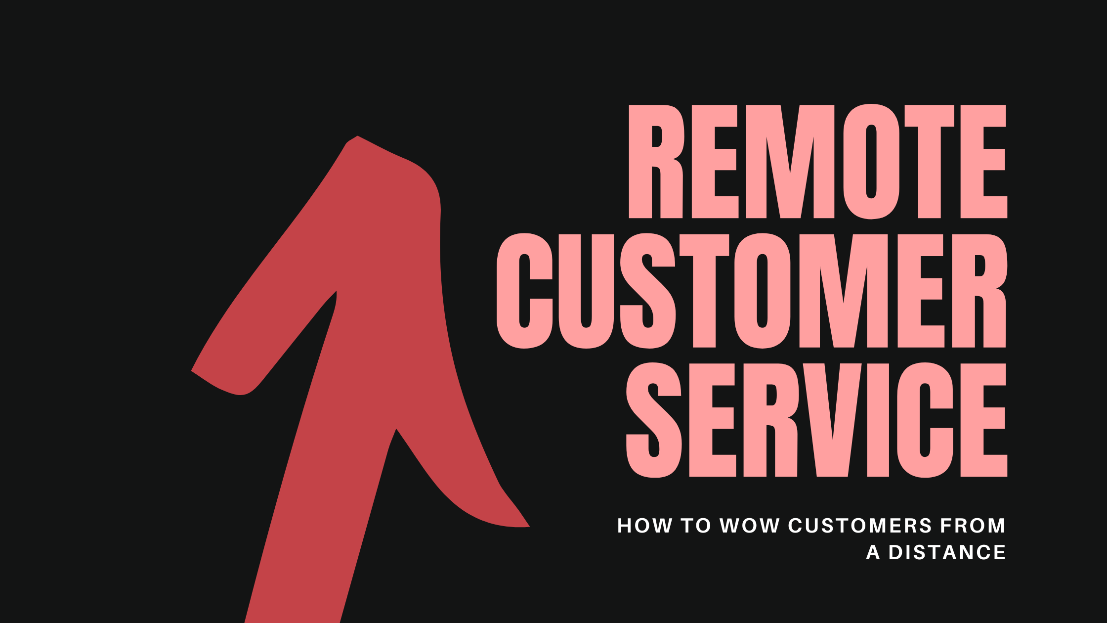 What Does Great Remote Customer Service Look Like?
